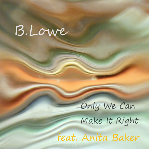Only We Can Make It Right feat. Anita Baker