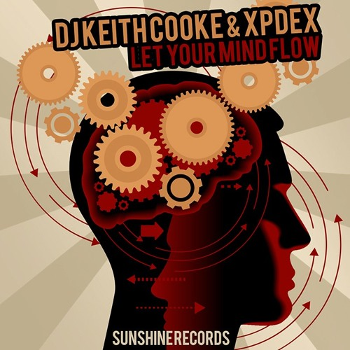 Let Your Mind Flow by Dj Keith Cooke & Xpdex [FREE DOWNLOAD]