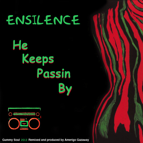 Ensilence- He Keeps Passin By (Gummy Soul)