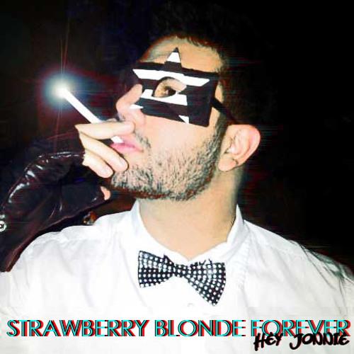 Hey Jonnie - Strawberry Blonde Forever