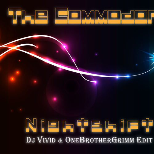 The Commodores - Nightshift (Dj Vivid & OneBrotherGrimm Edit)