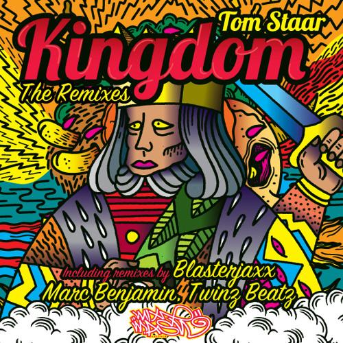 Tom Staar - Kingdom (Blasterjaxx Remix) Out Now At Beatport