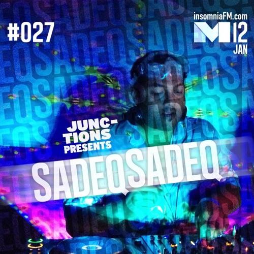 Sadeq - Junctions #027 on InsomniaFM (12-Jan-13) Extended Set