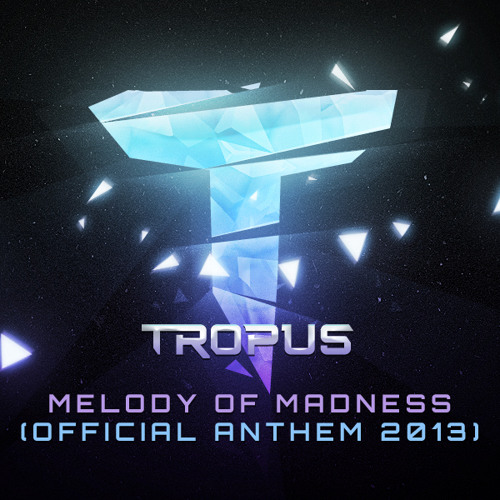 Tropus - Melody Of Madness (Original Edit) [FREE-RELEASE]