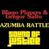 Bingo Players & Gregor Salto - Azumba Rattle (Sound Of Justice Mashup)