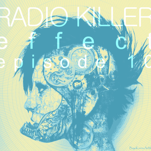 Radio Killer Effect - Episode 10 (Podcast January 2013)