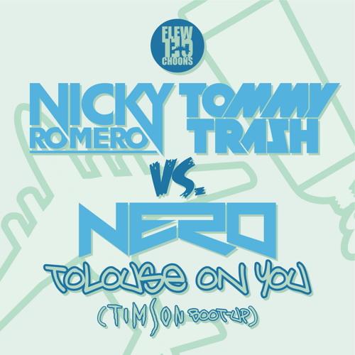 Nicky Romero & Tommy Trash vs. Nero - Tolouse On You (Timson Boot-Up)