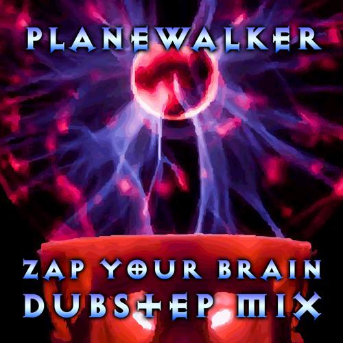 Planewalker - Zap Your Brain (Dubstep DJ Mix) [FREE DOWNLOAD]