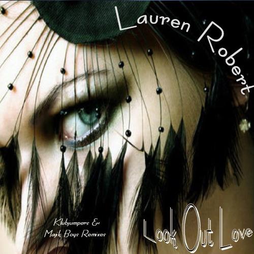 Lauren Robert - Look Out Love (Majik Boys club mix)