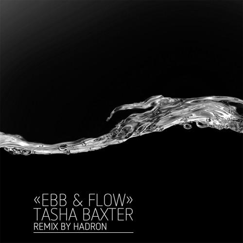 Ebb & Flow - Tasha Baxter, Remix by Hadron feat. Pe