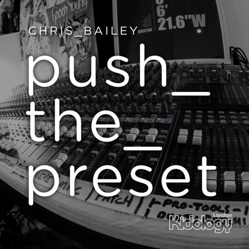 Chris Bailey - Cycles (Push The Preset EP)