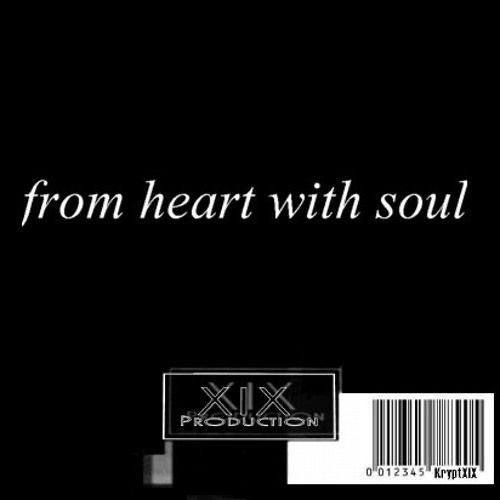 XIX - from heart with soul