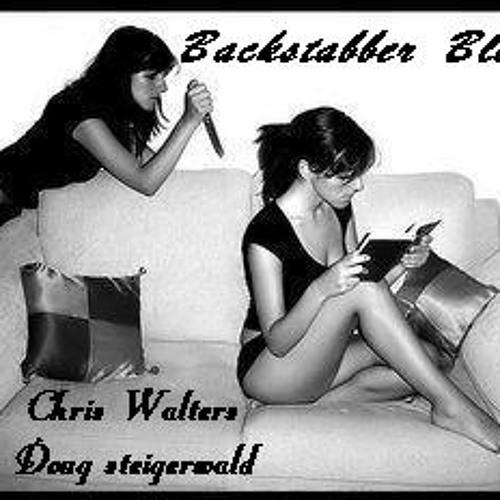 Backstabber Blues - Collabaration - Chris Walters & Doug steigerwald
