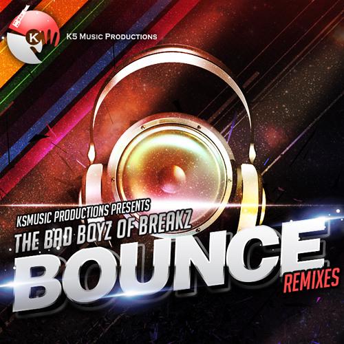 Bounce (Matt Play Remix) - Bad Boyz of Breaks