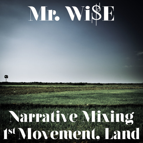 Narrative Mixing First Movement, Land