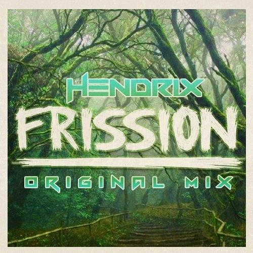 Hendrix - Frission (Orignal Mix) *Free Download*