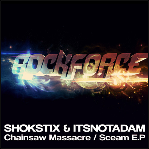 Shokstix- Chainsaw Massacre (Original Mix) (Out Now)
