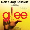 Dont Stop Believing by Glee (I failed but oh well :P)