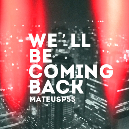 We'll be coming back (Calvin Harris & Example cover)