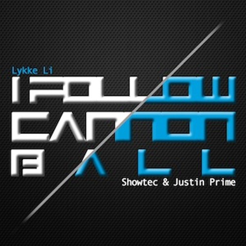 Lykke Li vs. Showtec & Justin Prime - I Follow Cannonball (Martin Křenek Mashup) *FREE DOWNLOAD*