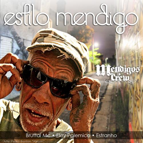 Estilo Mendigo - Mendigos Crew