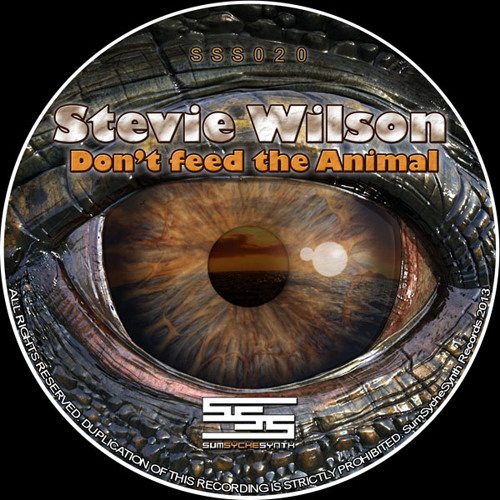 Stevie Wilson - Dont Feed The Animal Ep (Out Soon On SumSycheSynth Records)