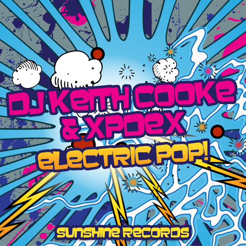 Electric Pop! - Dj Keith Cooke & Xpdex [FREE DOWNLOAD]