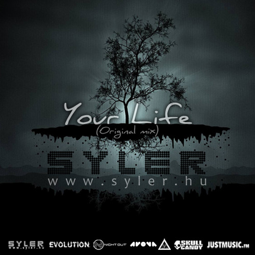 Syler - Your Life (Original mix) Unmastered [www.iplayatnight.com]