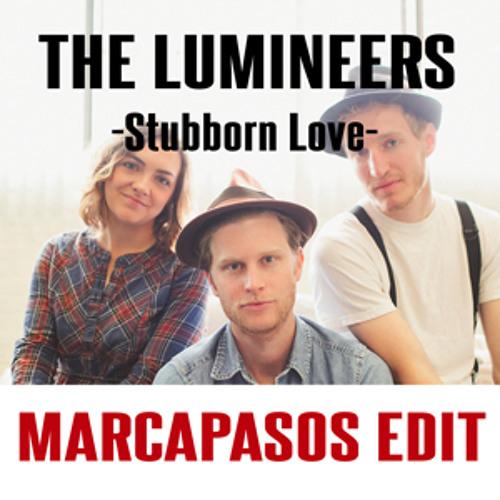 The Lumineers - Stubborn Love (Marcapasos Edit)