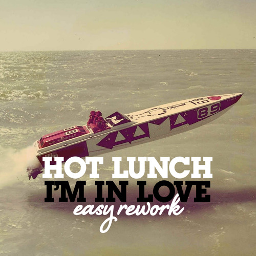 Cela - I'm in love (Hot Lunch Rework)