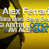 Alex Ferrari - Bara Bara Bere Bere (Sagi Abitbul & Avi Ace Official Remix)