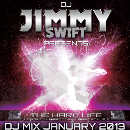 Jimmy Swift - DJ Mix Jan 2013: The Hard Life