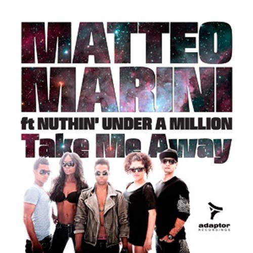 Matteo Marini ft Nuthin' Under a Million_Take Me Away (Original Radio Edit)