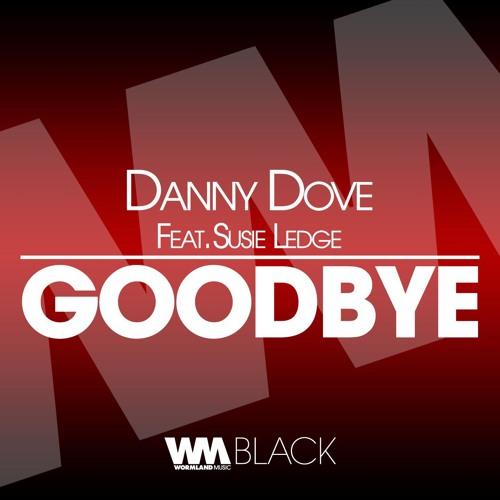 Danny Dove - Goodbye ft. Susie Ledge (Radio Edit)