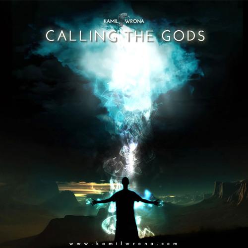 Kamil Wrona - Calling The Gods