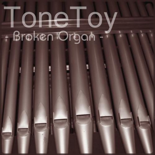 ToneToy - Broken Organ