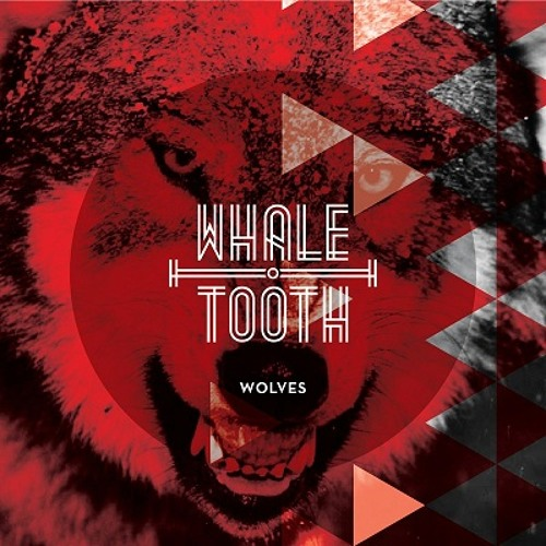 Whale Tooth - Wolves