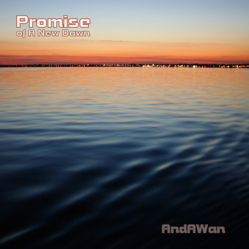 Promise of A New Dawn