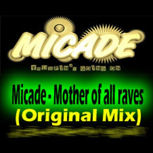 Micade - Mother of all raves (Original Mix)