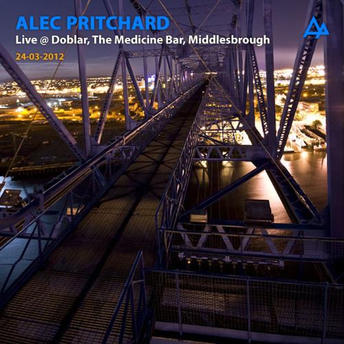 Alec Pritchard Live @ Doblar, The Medicine Bar, Middlesbrough (24-03-2012)