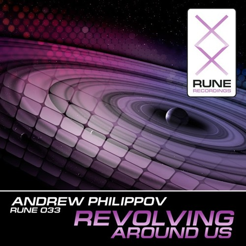 "Andrew Philippov - ""Revolving Around Us LP"" (Promo Short Mix)"