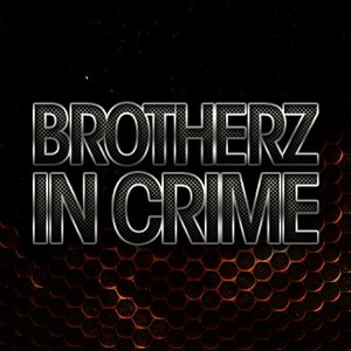 Brotherz In Crime - Set Me Free