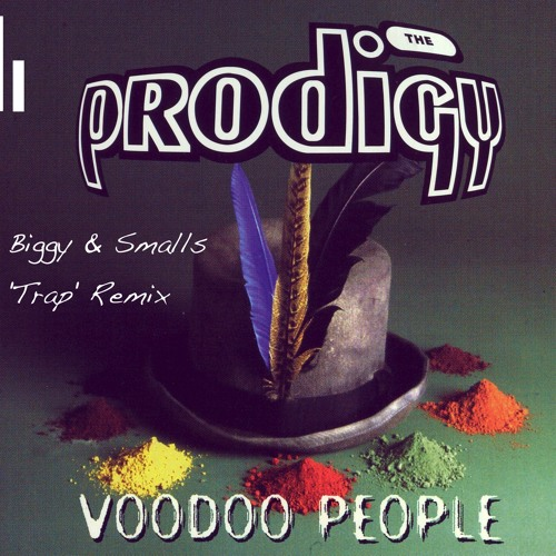 Voodoo People (Biggy & Smalls Trap Remix) [Free Download]