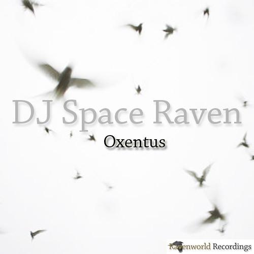 [FREE DOWNLOAD] DJ Space Raven - Oxentus (Original mix)