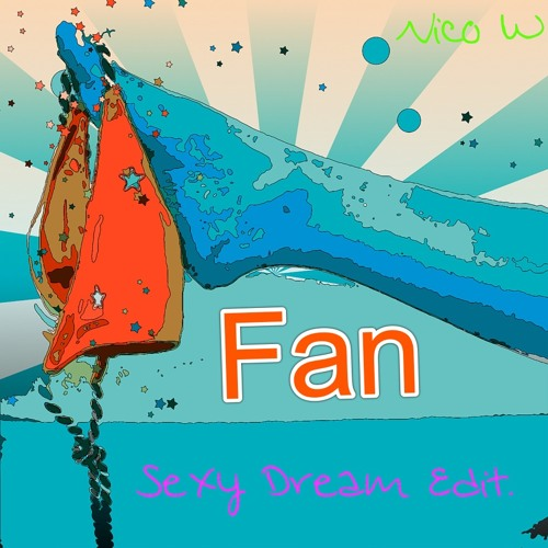 Fan (Sexy Dream Edit.)