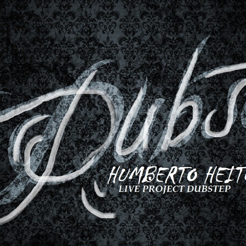 It's DUBSTEP - Humberto Heitor