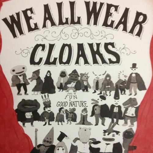 We All Wear Cloaks
