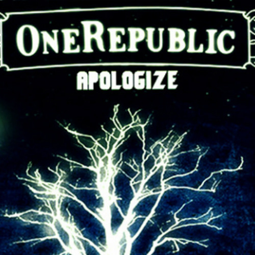 Apologize  - One Republic feat. Timbaland
