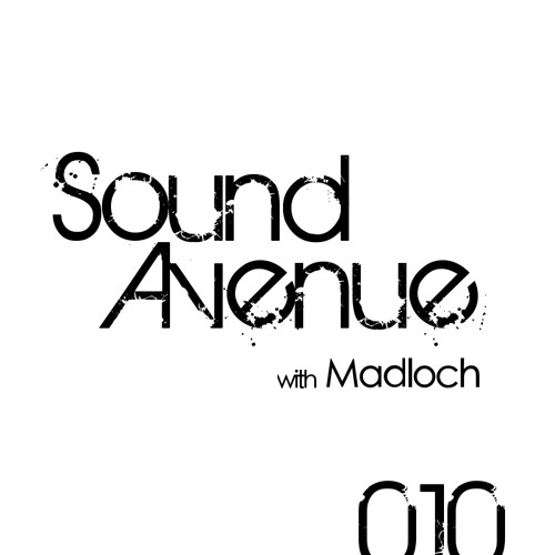 Sound Avenue 010 with Madloch (January 2013)