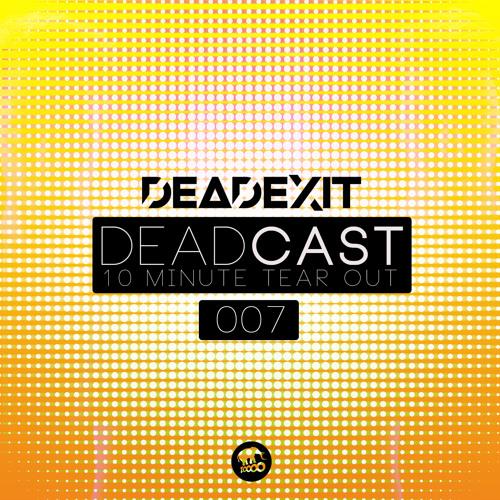 DeadExit - DeadCast007 (@DeadExitMusic)